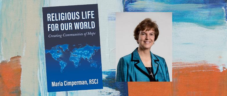 La vida religiosa para nuestro mundo: crear comunidades de esperanza