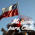 Mi sueño para Chile